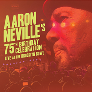 Aaron Neville's 75th Birthday Celebration - Live At The Brooklyn Bowl (CD + BLU-RAY)