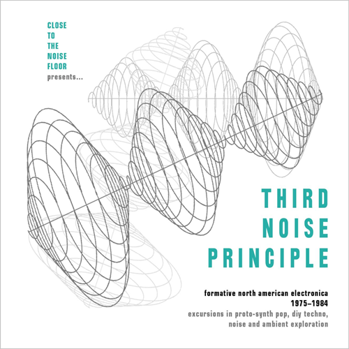 Third Noise Principle: Formative North American Electronica 1975-1984 (4CD)