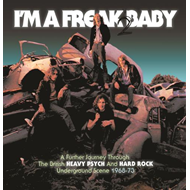 I'm A Freak 2 Baby: A Further Journey Through The British Heavy Psych And Hard Rock Underground Scen (3CD)