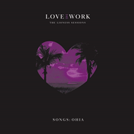 Love & Work: The Lioness Sessions (CD)