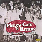 Mellow Cats N' Kittens - R&B And Cool Blues 1946-52 (CD)
