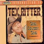 Sing Cowboy Sing - An Introduction To Tex Ritter (CD)