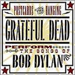 Postcards Of The Hanging: Grateful Dead Perform The Songs Of Bob Dylan (CD)