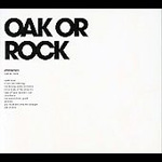 Oak Or Rock (CD)