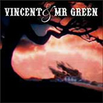 Vincent & Mr. Green (CD)