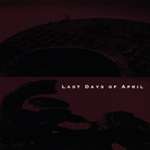 Last Days Of April (CD)