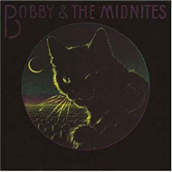Bobby And The Midnites (Remastered) (CD)