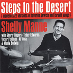 Steps To The Desert: Modern Jazz Versions Of Favorite Jewish And Israeli Songs (CD)