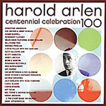 The Harold Arlen Centennial Celebration (2CD)