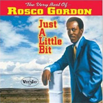 The Very Best Of Rosco Gordon: Just A Little Bit (CD)