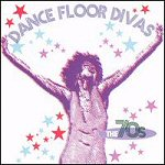 Dance Floor Divas: The 70s (CD)