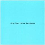 See You Next Tuesday (CD)