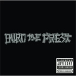 Burn The Priest (CD)
