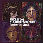 Against The Clock: The Best Of Allan Holdsworth (2CD)