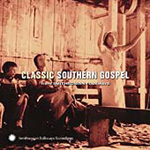 Classic Southern Gospel - From Smithsonian Folkways (CD)