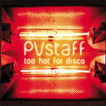 Too Hot For Disco - Mix By PV Staff (CD)