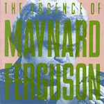 The Essence Of Maynard Ferguson (CD)