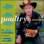 Poultry in Motion: The Hasil Adkins Chicken Collection 1955-1999 (CD)