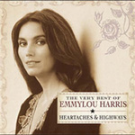 Heartaches & Highways: The Very Best Of Emmylou Harris (CD)