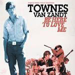 Be Here To Love Me - Soundtrack To A Film About Townes Van Zandt (2CD)