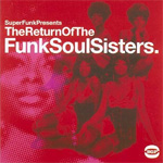 The Return Of The Funk Soul Sisters (CD)