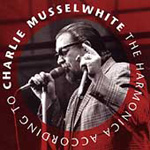 Harmonica According To Charley Musselwhite, The (CD)