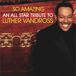 So Amazing - An All Star Tribute To Luther Vandross (CD)