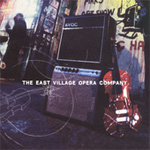 The East Village Opera Company (CD)
