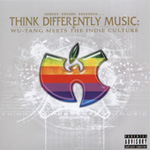 Think Differently Music: Wu-Tang Meets The Indie Culture (CD)