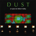 Dust: An Opera By Robert Ashley (2CD)