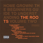 Home Grown! The Beginners Guide To Understanding The Roots Volume Two (CD)