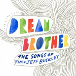 Dream Brother: The Songs Of Tim + Jeff Buckley (CD)