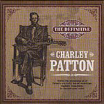The Definitive Charley Patton (3CD)