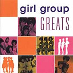 Girl Group Greats (CD)