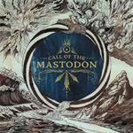 Call Of The Mastodon: Early Recordings (CD)