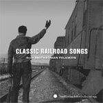 Classic Railroad Songs From Smithsonian Folkways (CD)