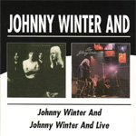 Johnny Winter And/Johnny Winter And Live (2CD)