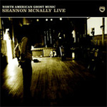 North American Ghost Music: Shannon McNally Live (CD)