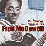 The Best Of Mississippi Fred McDowell (CD)