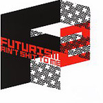 Futurism Ain't Shit To Me 2 (CD)
