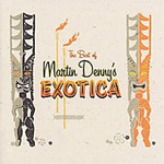 Best Of Martin Denny's Exotica (CD)