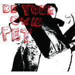Be Your Own Pet (CD)