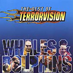 Whales & Dolphins - Best Of Terrorvision (CD)