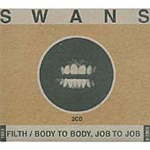 Filth / Body To Body, Job To Job (CD)