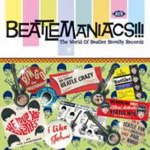 Beatlemaniacs!!! - The World Of Beatles Novelty Records (CD)