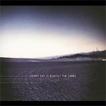 Every Day Is Exactly The Same EP (CD)