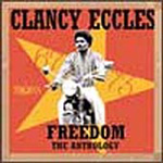 Clancy Eccles: Freedom - The Anthology (2CD)