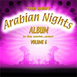 The Best Arabian Nights Album In The World ... Ever! Volume 6 (CD)
