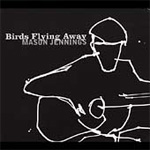 Birds Fly Away (CD)