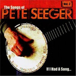If I Had A Song: The Songs Of Pete Seeger Vol. 2 (CD)